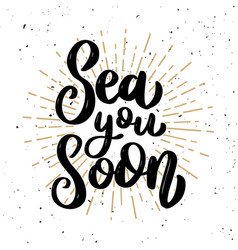 sea you soon lettering phrase on light background vector image