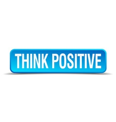 Think positive blue 3d realistic square isolated vector