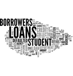 what happens when you default on student loans vector image