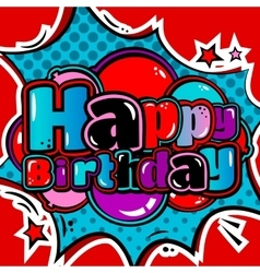 Birthday card in style comic book and balloons vector image