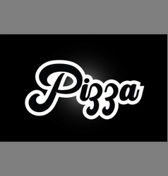 black and white pizza hand written word text for vector image