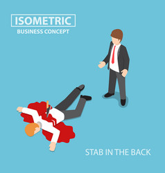 isometric businessman is stabbed in back by vector image