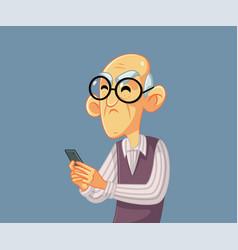 upset senior man holding a smartphone cartoon vector image