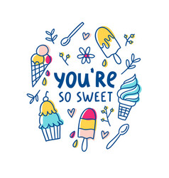 you are so sweet vector image vector image