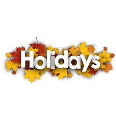 Holidays banner with maple leaves vector