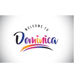 Dominica welcome to message in purple vibrant vector