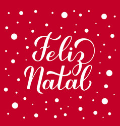 Feliz natal calligraphy hand lettering on red vector
