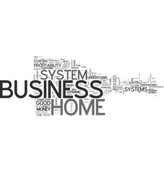 what home business systems can do for you text vector image vector image