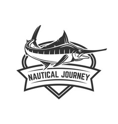 nautical journey emblem with swordfish design vector image