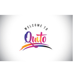 Quito welcome to message in purple vibrant modern vector
