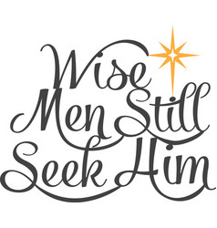 Wise men still seek him north star phrase vector