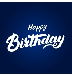 Happy birthday hand written lettering for vector image vector image