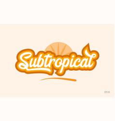 Subtropical orange color word text logo icon vector
