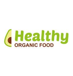 healthy organic food logo vector image