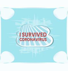I survived coronavirus sign caution covid-19 vector