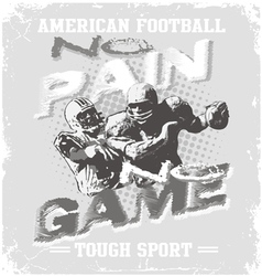 football tough no pain no game vector image