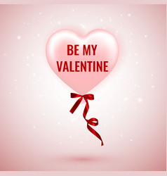 be my valentine happy valentines day pink balloon vector image