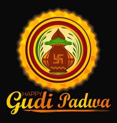 happy gudi padwa ugadi hindu new year vector image
