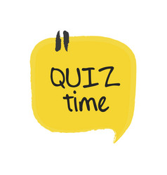 Quiz time speech bubble on white background vector