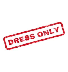 Dress Only Text Rubber Stamp vector