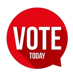 Vote today sign speech bubble vector