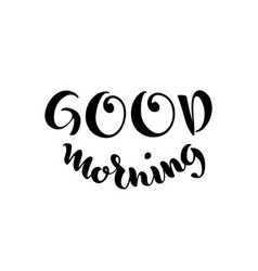 good morning lettering on white background vector image vector image