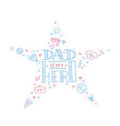dad super hero doodle quote in handwritten star vector image