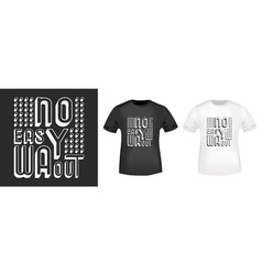 no easy way out t shirt print vector image