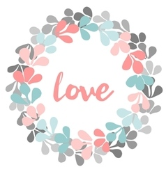 Pastel floral wreath with love valentines card vector image