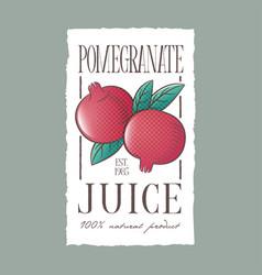 pomegranate juice label healthy vegetables beverag vector image