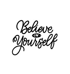 believe in yourself modern design quote vector image