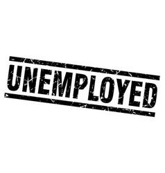 square grunge black unemployed stamp vector image