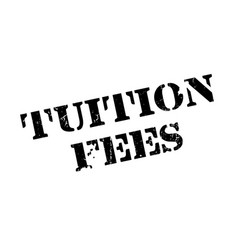 Tuition fees rubber stamp vector