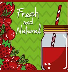 Glassware jar juice cherry strawberry fruits fresh vector