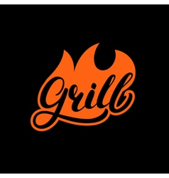 Grill hand written lettering logo label madge or vector image