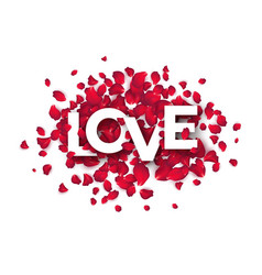 The word love is written with rose petals on a vector