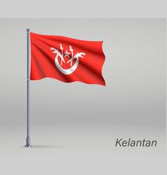 Waving flag kelantan - state malaysia vector