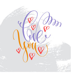 love you - hand lettering inscription text vector image