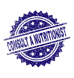 Scratched textured consult a nutritionist stamp vector