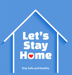 Lets stay home safe and healthy poster design vector