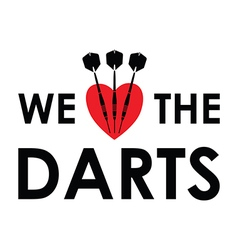 we love the darts vector image
