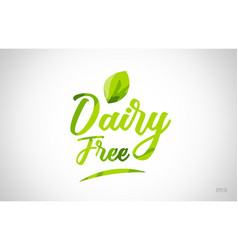 Dairy free green leaf word on white background vector