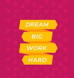 dream big work hard gym poster vector image