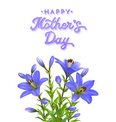 mothers day greeting card with blue lilies vector image vector image