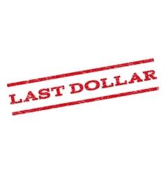 Last Dollar Watermark Stamp vector image