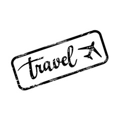 Grunge travel stamp calligraphy and plane vector