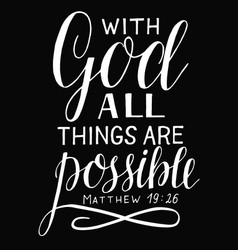 Hand lettering and bible verse with god all things vector