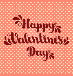 lettering happy valentines day on pink background vector image