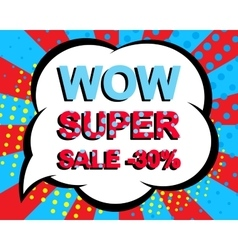 Sale poster with WOW SUPER SALE MINUS 30 PERCENT vector image