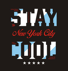 Stay cool image vector